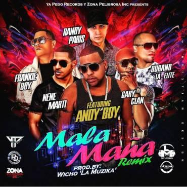 B5LtMV3 - Andy Boy Ft. Nene Marti, Durand, Randy Paris, Gary Clan Y Frankie Boy - Mala Maña (Official Remix)