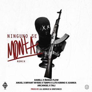 BI3Fguu - Darell Ft. Ñengo Flow, Anuel AA, Bryant Myers, Tempo, Lito Kirino, Juanka, Arcangel & Tali - Ninguno Se Monta (Official Remix)