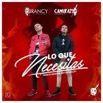 Brancy Camikzy Lo Que Necesitas 150x150 - Cover: Brancy - Repetir Esa Noche