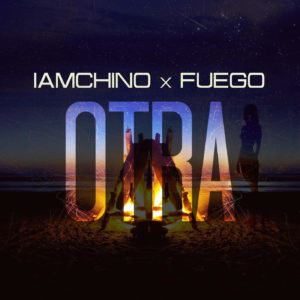 CQnGrSY - IAmChino Ft. Fuego - Otra