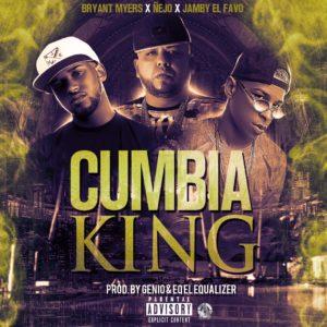 DPGf7iQ - Ñejo Ft Bryant Myers & Jamby El Favo - Cumbia King