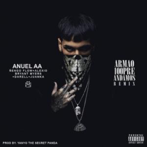 EUQMDk5 - Anuel Aa Ft. Ñengo Flow, Alexio, Bryant Myers, Juanka & Darell - Armao 100pre Andamos (Official Remix) (iTunes)