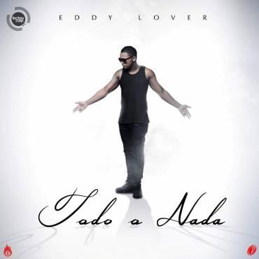 Eq0X4bc - Eddy Lover - Todo o Nada