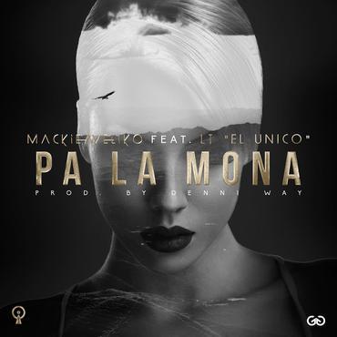 FhY5SYn - Mackieaveliko Ft. LT El Unico - Pa La Mona