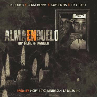 GKR7jVk - Pouliryc & Lawrentis Ft Benni Benny Y Tiky Baby - Alma En Duelo (Rip Ñeñe Y Barber)