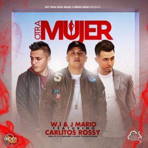 Hl6yQLp - Carlitos Rossy Ft W.I & J Mario - Otra Mujer