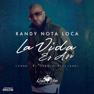 HmMcqCr - Randy Nota Loca - La Vida Es Así