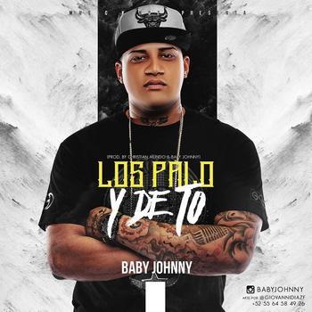 HnrpkL9 - Baby Johnny - Los Palo Y De To