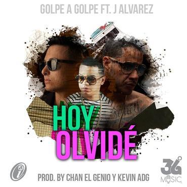JSQ7Wbo - Golpe A Golpe Ft J Alvarez - Hoy Olvidé
