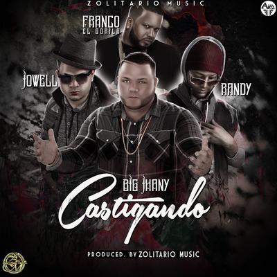 KyutJPM - Big Jhany Ft Jowell & Randy y Franco El Gorila - Castigando
