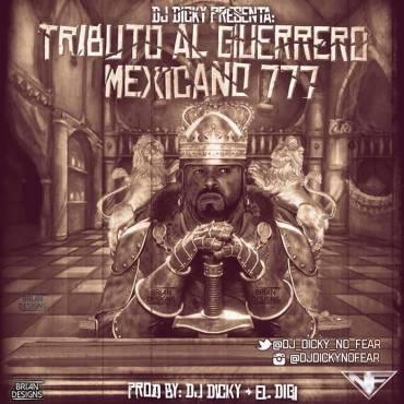 N3QdJcr - Mexicano 777 - Tributo A Un Guerrero