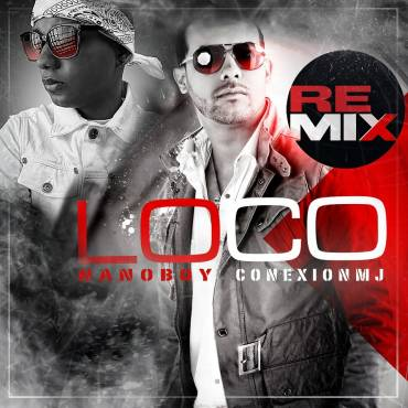 Nou30Ui - Conexion MJ (Ft. NanoBoy) - Loco (Official Remix)
