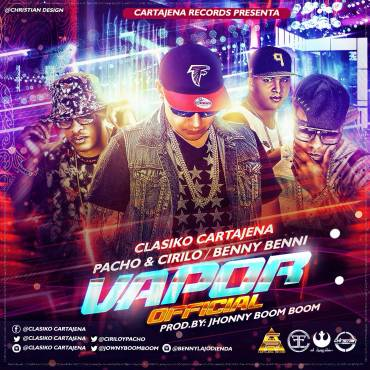 OtbfclM - Clasiko Cartajena Ft. Pacho & Cirilo y Benny Benni - A Vapor (Official Remix)