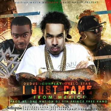 Qf4qPlQ - Dudus Ft. Gunplay y Guelo Star - I Just Came From Mexico