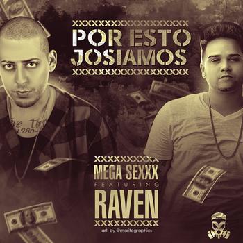 R7oUaDf - Mega Sexxx Ft. Raven - Por Esto Josiamos