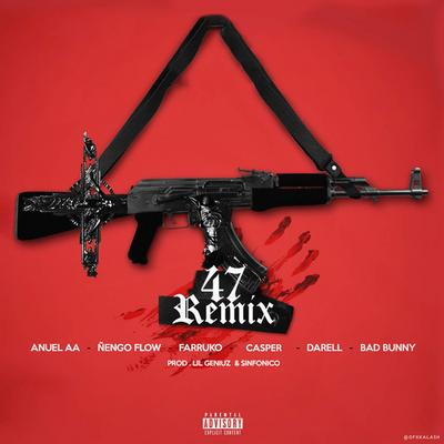 SnlZ965 - Anuel AA Ft Ñengo Flow, Farruko, Casper, Darell Y Bad Bunny - 47 (Official Remix) (Original)