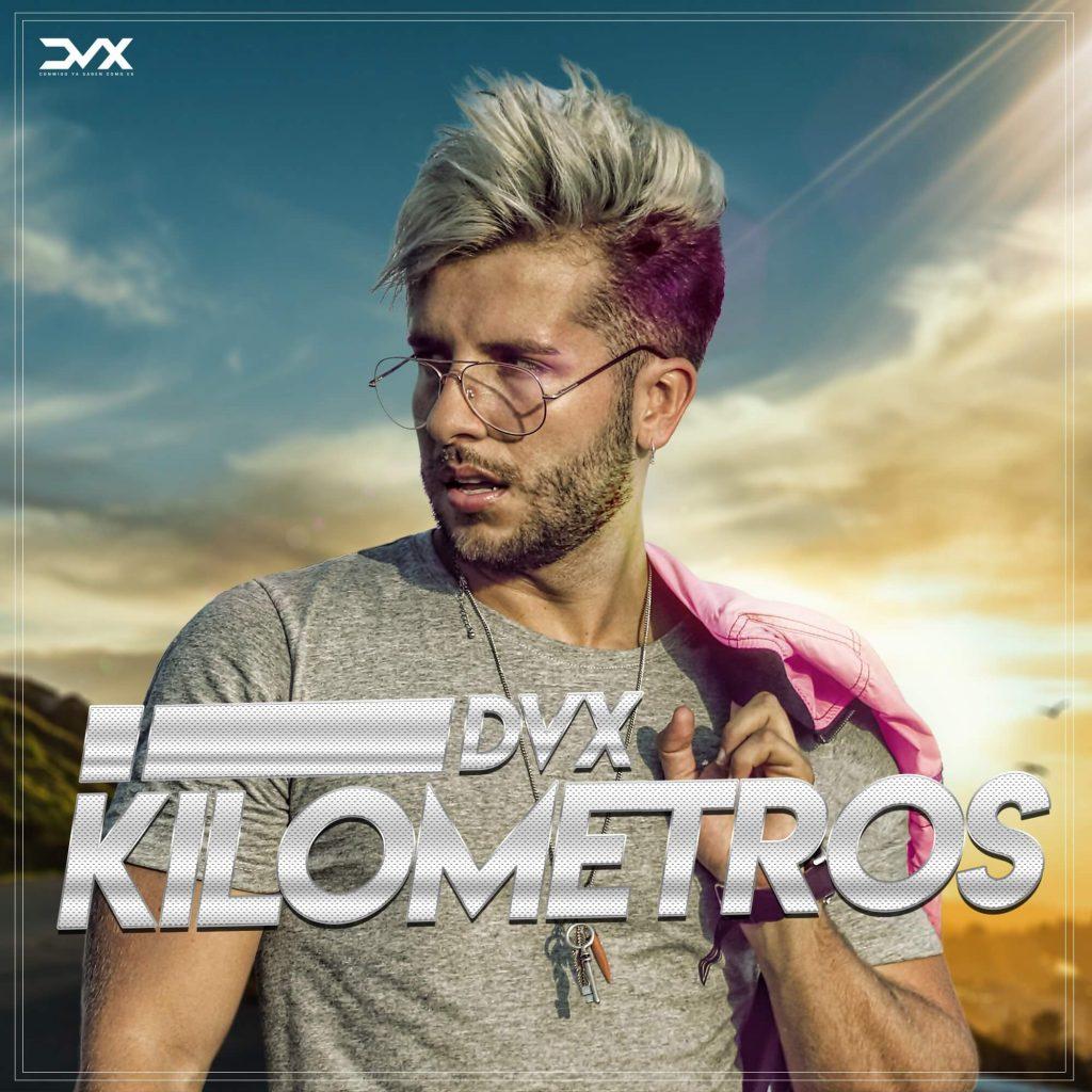 """TC7ym1P - """"Kilómetros"""", es la nueva canción de DVX"""