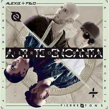 TjepqAa - Alexis & Fido - A Ti Te Encanta (Pierretons Remix)