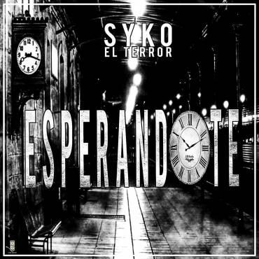 Uv9wHEF - Syko El Terror - Esperandote
