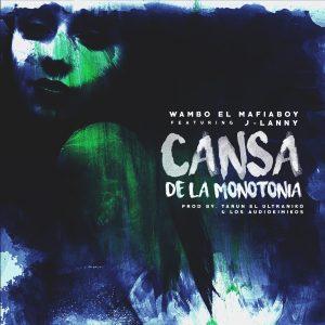 VBhVaM6 - Wambo El Mafiaboy Ft. J-Lanny - Cansa De La Monotonía