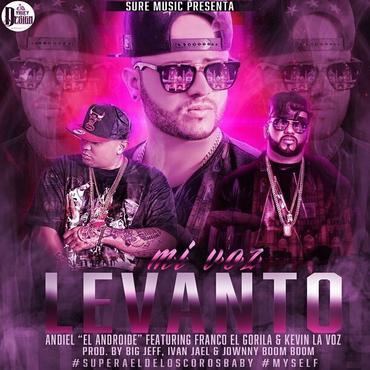 VitGgUV - Andiel El Androide Ft Franco El Gorila & Kevin La Voz - Mi Voz Levanto