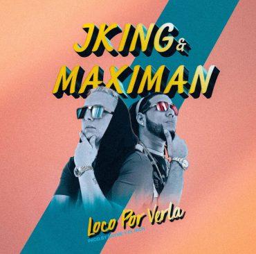 J King y Maximan – Loco Por Verla (Prod. Dayme y El High)