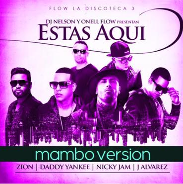 W8JNhid - Zion Ft Daddy Yankee, Nicky Jam y J Alvarez - Estas Aqui (Mambo Version)