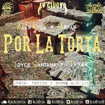 WUB2ekv - Alex Kyza Ft. Brray, Joyce Santana Y JA.V.ER - Por La Torta