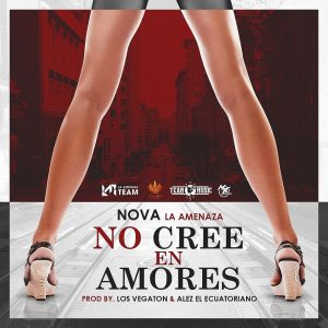 WY41B2H - Nova La Amenaza - No Cree En Amores