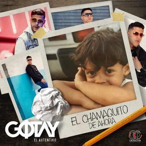 XTnUC0c - Gotay El Autentiko – El Chamaquito de Ahora (Cover y Tracklist)