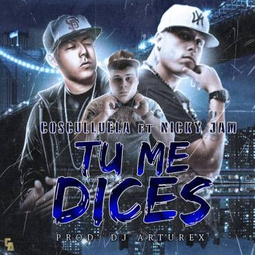 Z1fZsnb - Cosculluela Ft. Nicky Jam – Tu Me Dices (Mix. By DJ Arturex)