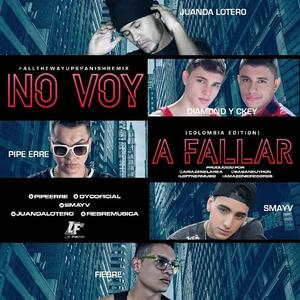 ZP1TR6O - Pipe Erre Ft. Dominic Perez, Smayv, Diamond y C Key Y JuanDa Lotero - No Voy A Fallar (Spanish Remix)