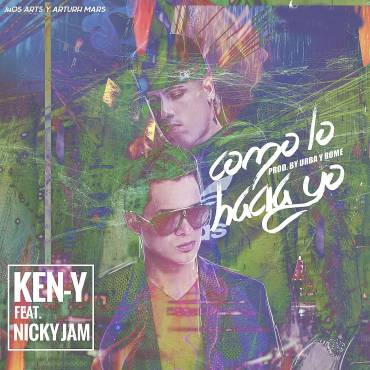 ZXBDPMq - Ken-Y Ft. Nicky Jam - Como Lo Hacia Yo