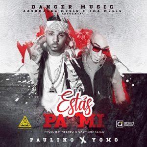 ayzUY5E - Yomo Ft Paulino - Estas Pa Mi