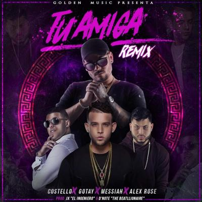 bXAaWhG - Costello Ft Gotay El Autentiko, Messiah Y Alex Rose - Tu Amiga (Official Remix)