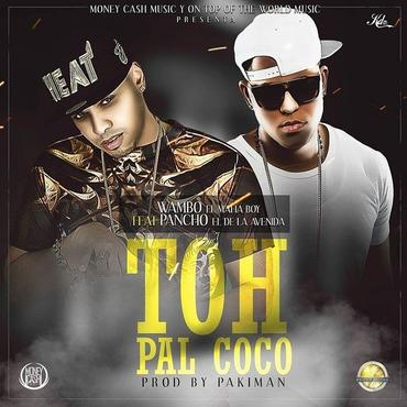 bg7noUb - Wambo El MafiaBoy Ft. Pancho El De La Avenida - Toh Pal Coco