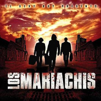 bw0tx24wsge0 - El Sexy Boy Presents: Los Mariachis (2008)