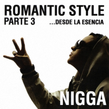 c061qll - Nigga - Romantic Style Parte 3... Desde La Esencia (2010)