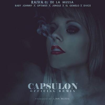 cgKPl9K - Raiva El De La Mussa Ft. Baby Johnny, Optimus, Jungle, El Gemelo Y Dvice - Capsulon (Official Remix)