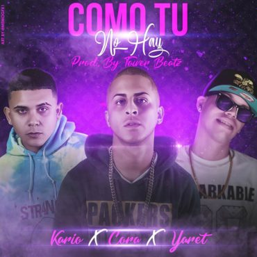 comotu 370x370 - Kario & Yaret Ft. Cora – Como Tu No Hay