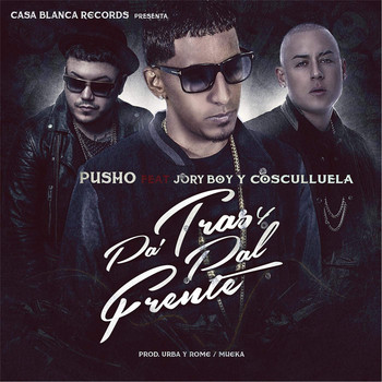 dgaczdzdkp9k - Pusho Ft Jory Boy Y Cosculluela - Pa Tras Y Pal Frente (iTunes)