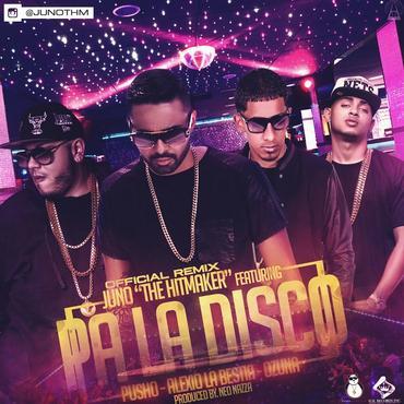 dmQAWL8 - Juno The Hitmaker Ft. Pusho, Alexio La Bestia Y Ozuna - Pa La Disco (Official Remix)