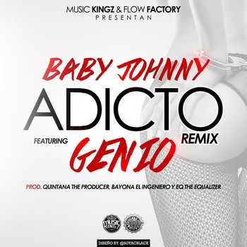e55rlcr0b8mn - Baby Johnny Ft. Genio - Adicto (Official Remix) (Prod. By Quintana, Bayona & El Jetty)