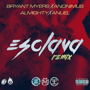 eSQi0Oi - Bryant Myers Ft. Anonimus, Almighty Y Anuel - Esclava (Official Remix)