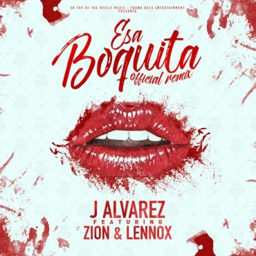 Risultati immagini per J Alvarez Ft. Zion y Lennox - Esa Boquita (Officia…