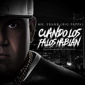 fKzSl6N - Mr. Frank (Big Pappa) - Cuando Los Palos Hablan
