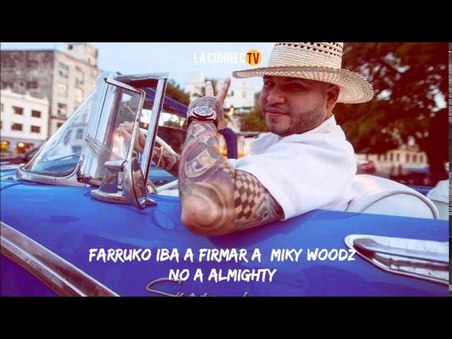 Farruko confiesa que iba a firmar a Miky Woodz, no a Almighty