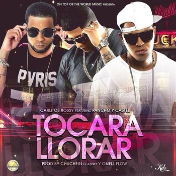 grng2kc9fi21 - Carlitos Rossy Ft. Pancho & Castel – Tocara Llorar