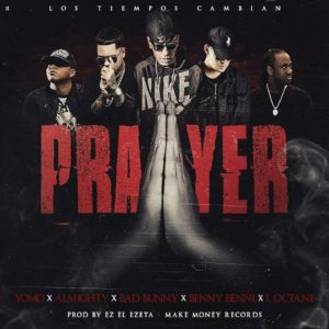 h6Cdrtv - Yomo Ft Bad Bunny, I-Octane, Almighty & Benny Benni - Prayer