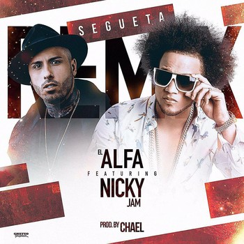 hrqgllbrbhoj - El Alfa Ft. Nicky Jam - Segueta (Official Remix)